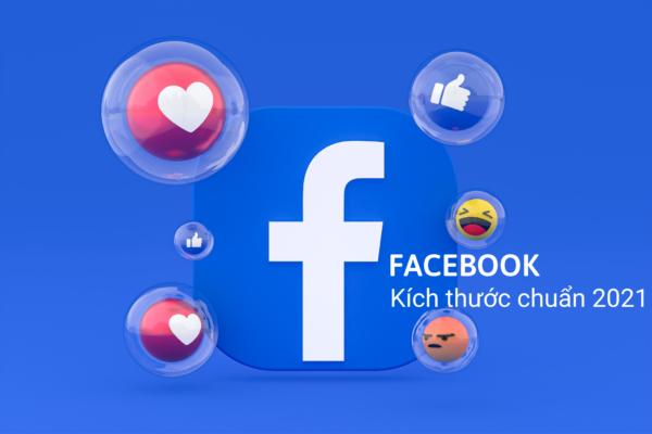 Kích thước hình ảnh Facebook mới nhất 2021